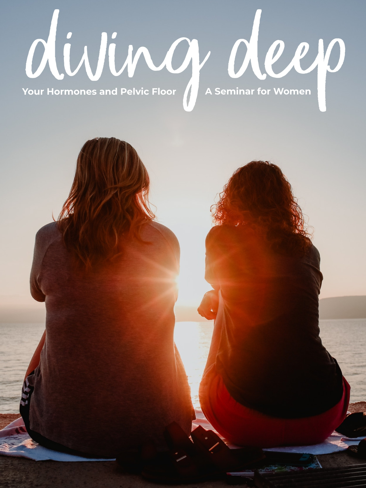 "photo of two women sitting at a beach during sunset with the seminar title ""diving deep - hormones and pelvic floor"" superimposed over the image"